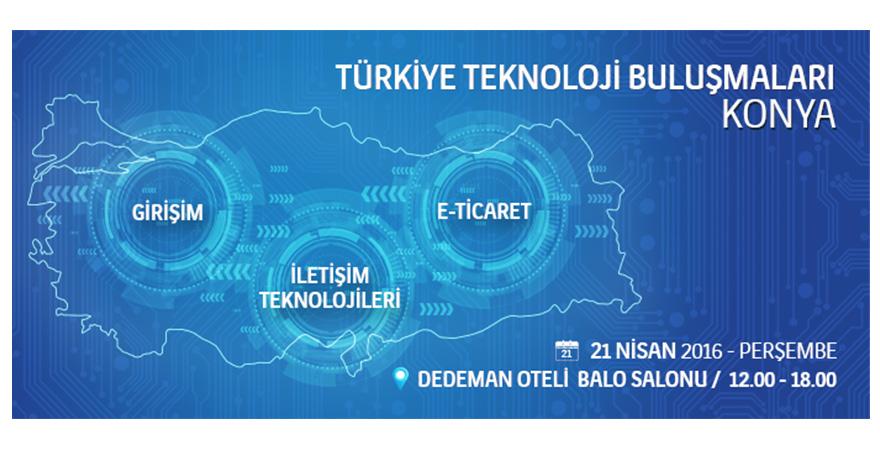 Teknoloji Buluşmaları Konya'da…