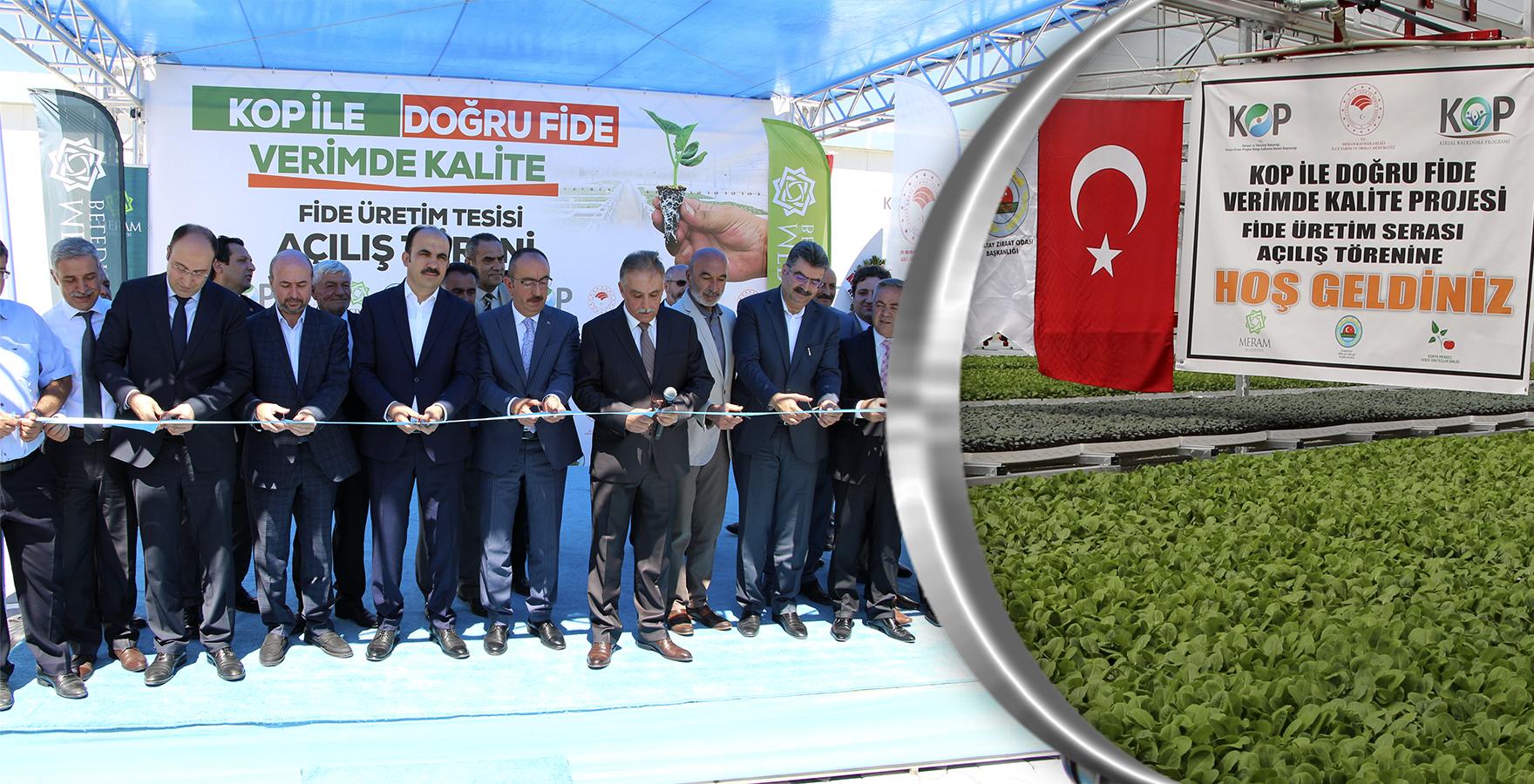KOP Bölgesinin İlk 'Fide Üretim Tesisi' Konya'da Açıldı